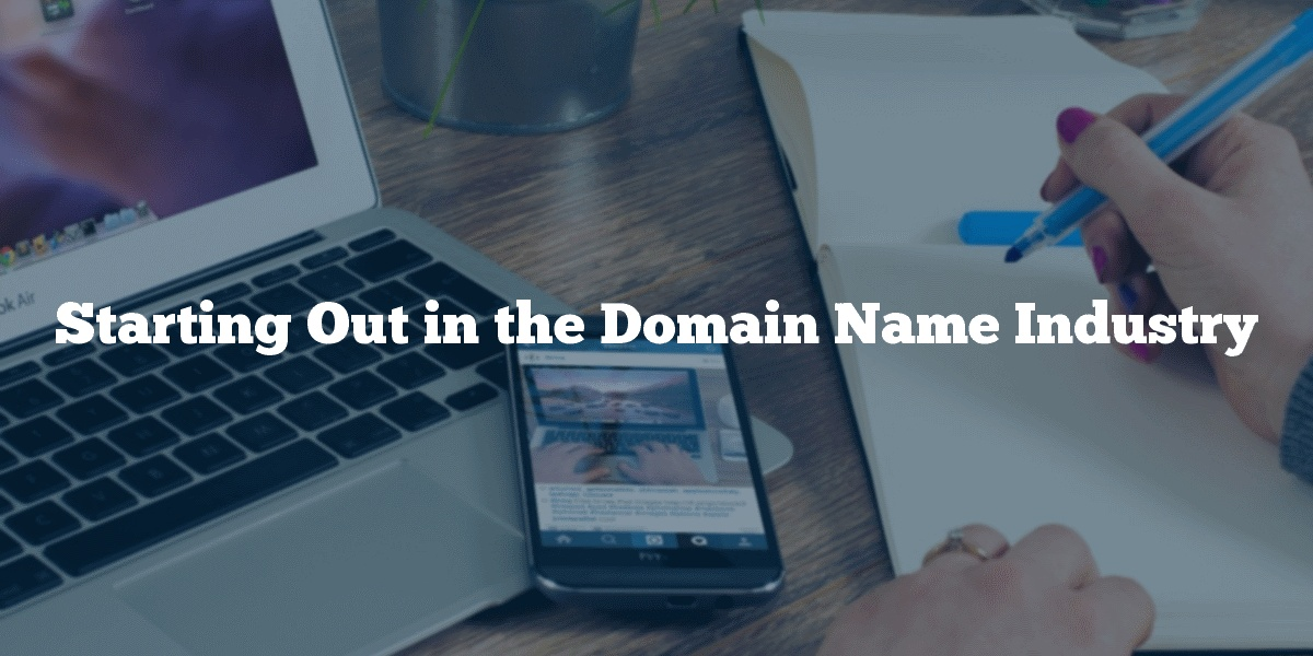 Starting Out in the Domain Name Industry