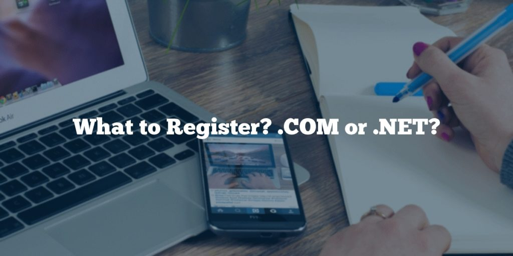 What to Register? .COM or .NET?